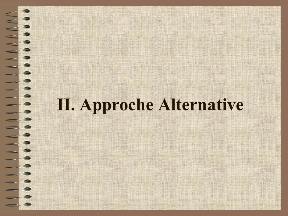 II. Approche Alternative