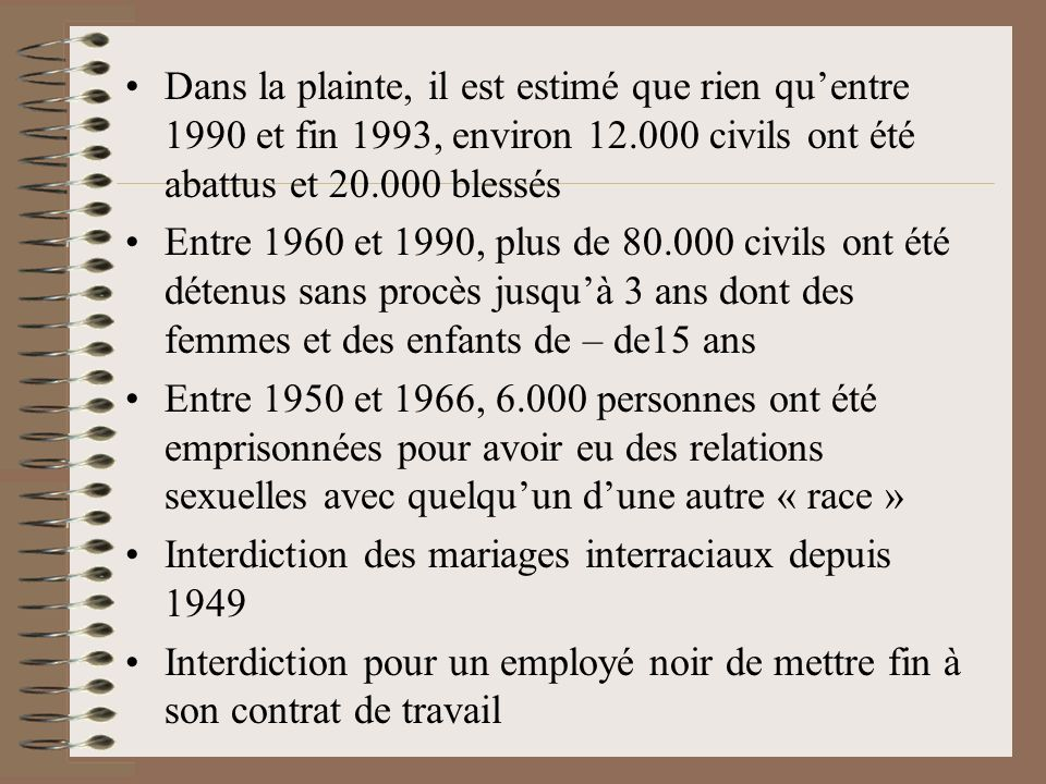 Dans la plainte, il est estimé que rien qu'entre 1990 et fin 1993, environ 12.000 civils ont été abattus et 20.000 blessés