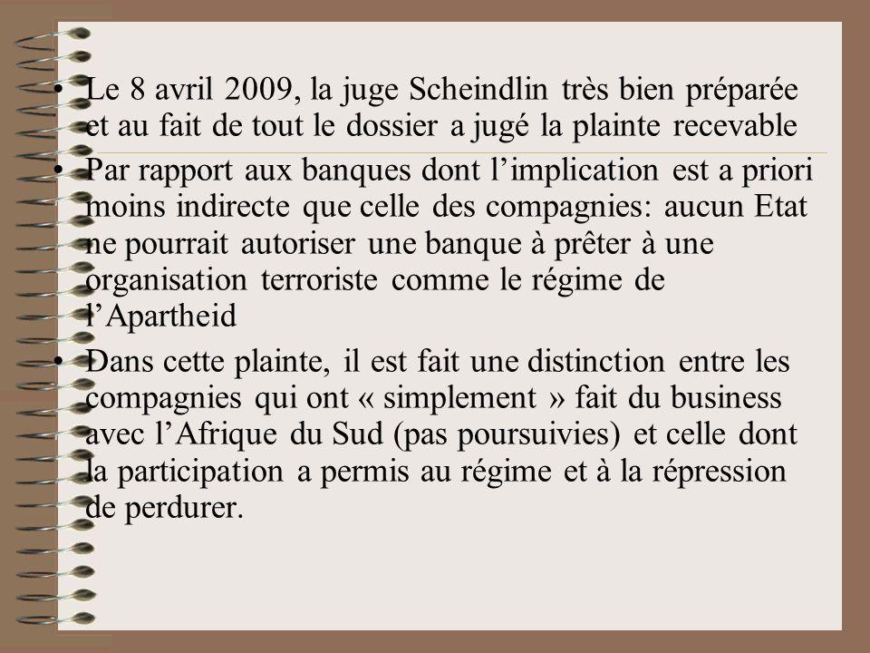 Le 8 avril 2009, la juge Scheindlin très bien préparée et au fait de tout le dossier a jugé la plainte recevable