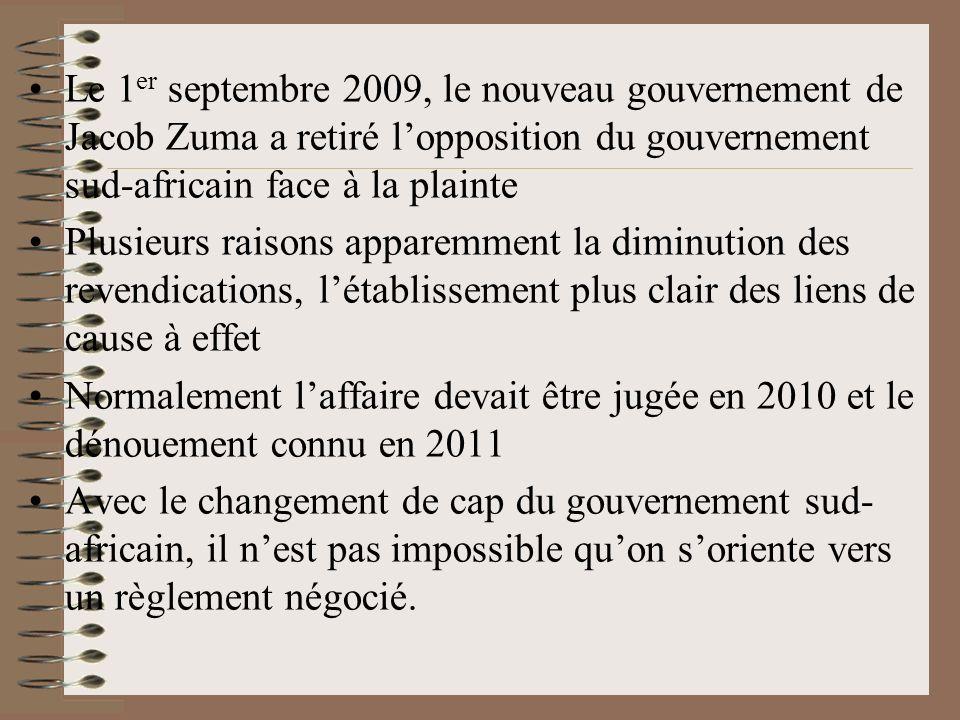 Le 1er septembre 2009, le nouveau gouvernement de Jacob Zuma a retiré l'opposition du gouvernement sud-africain face à la plainte
