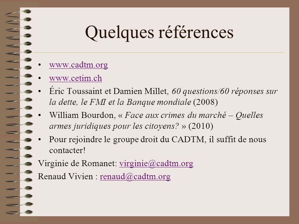 Quelques références www.cadtm.org www.cetim.ch