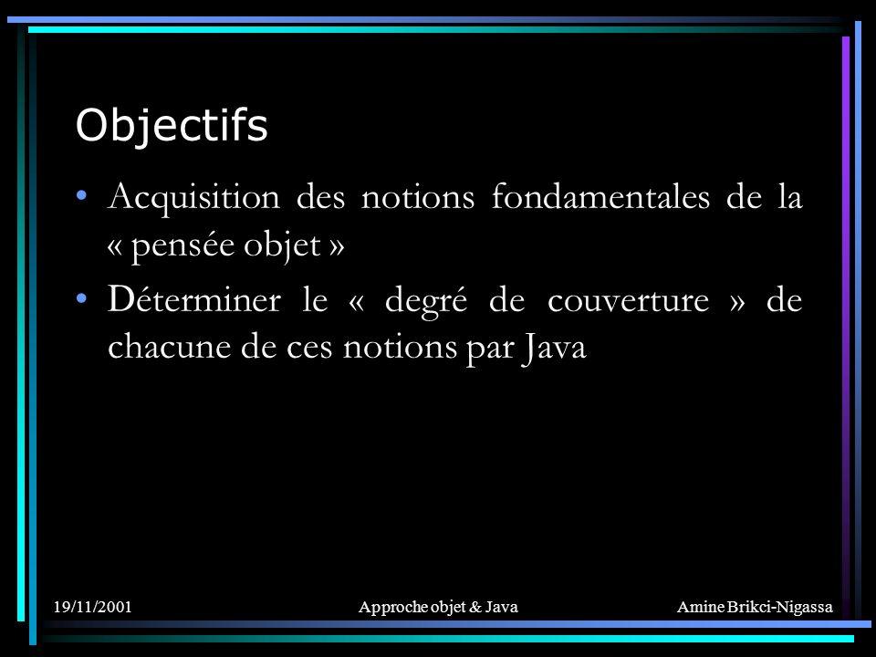 Objectifs Acquisition des notions fondamentales de la « pensée objet »
