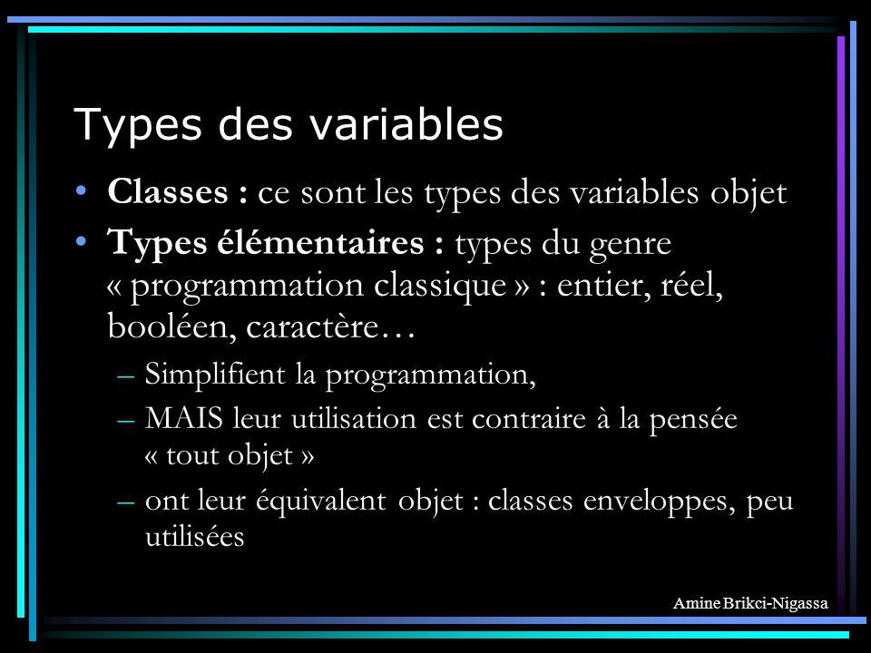 Types des variables Classes : ce sont les types des variables objet