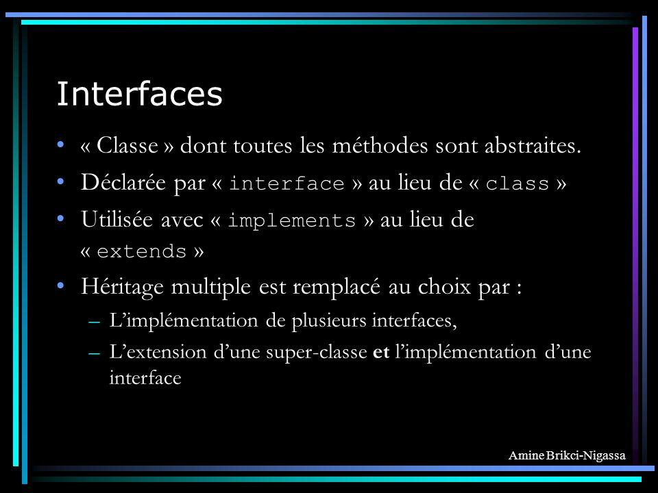 Interfaces « Classe » dont toutes les méthodes sont abstraites.