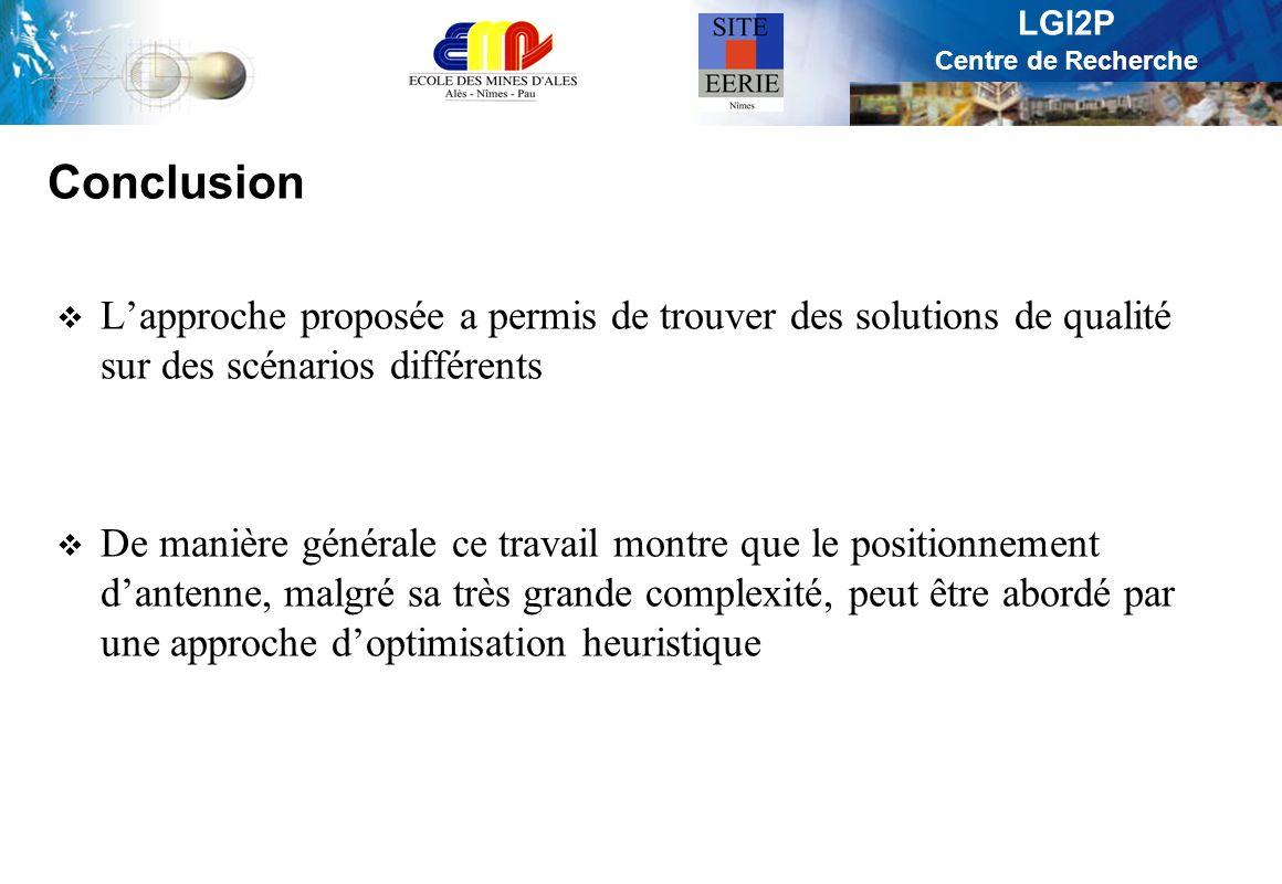 Conclusion L'approche proposée a permis de trouver des solutions de qualité sur des scénarios différents.