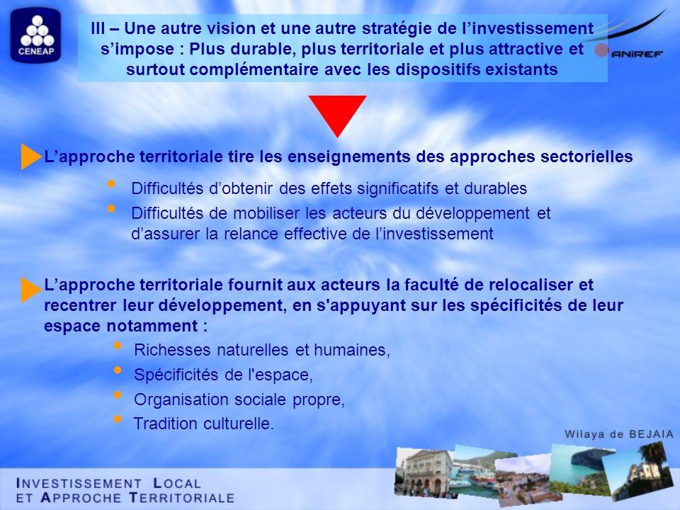 III – Une autre vision et une autre stratégie de l'investissement s'impose : Plus durable, plus territoriale et plus attractive et surtout complémentaire avec les dispositifs existants