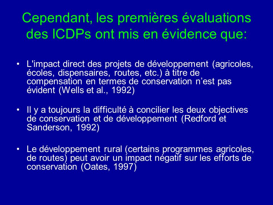 Cependant, les premières évaluations des ICDPs ont mis en évidence que: