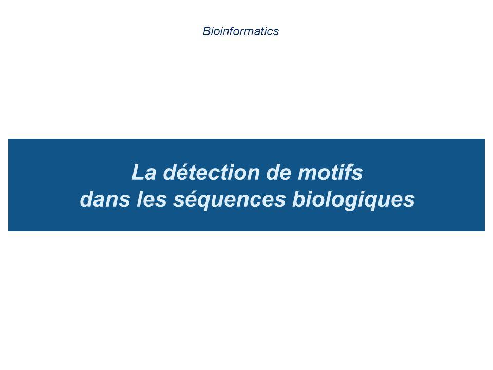 La détection de motifs dans les séquences biologiques