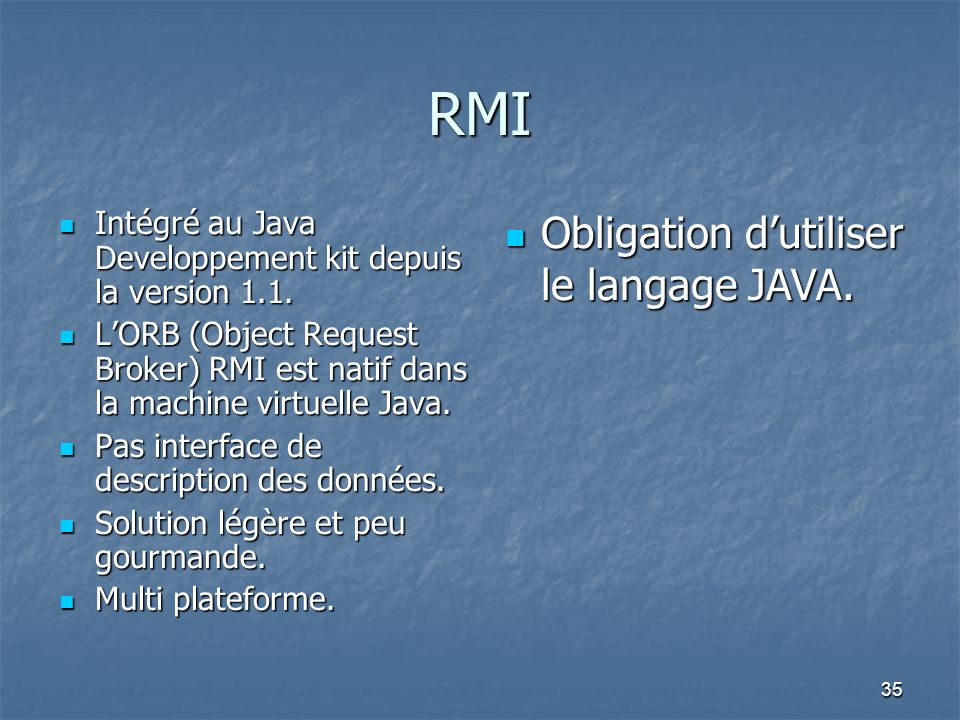 RMI Obligation d'utiliser le langage JAVA.