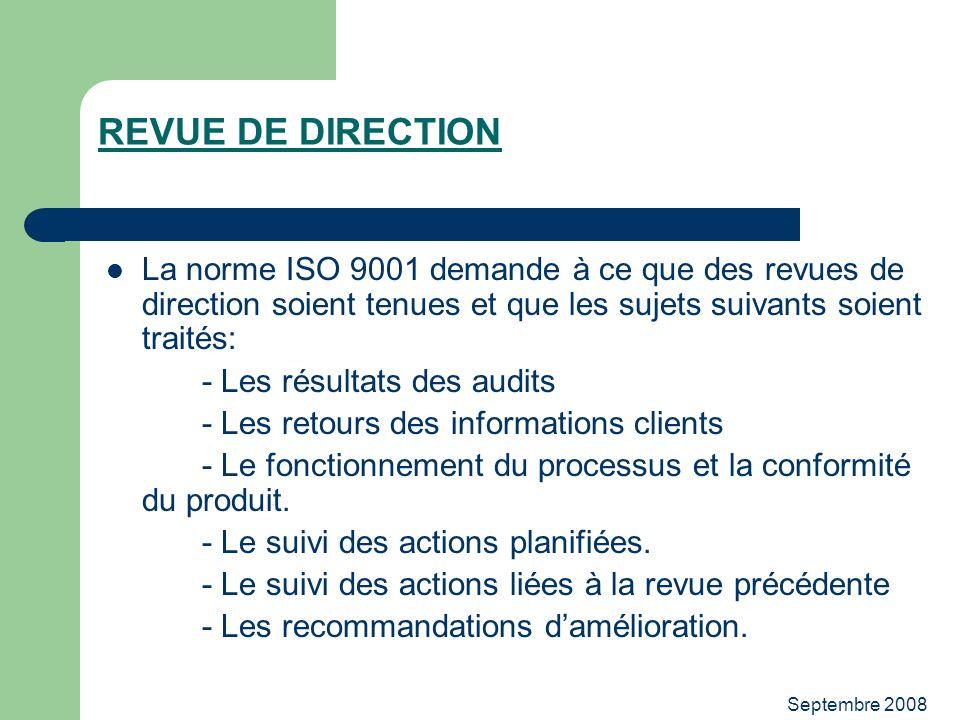 REVUE DE DIRECTION La norme ISO 9001 demande à ce que des revues de direction soient tenues et que les sujets suivants soient traités: