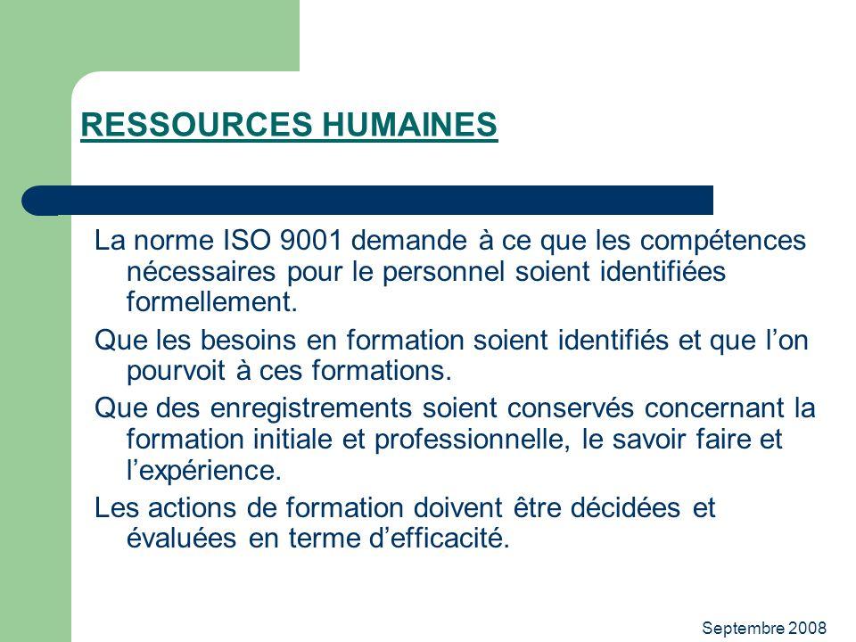 RESSOURCES HUMAINES La norme ISO 9001 demande à ce que les compétences nécessaires pour le personnel soient identifiées formellement.