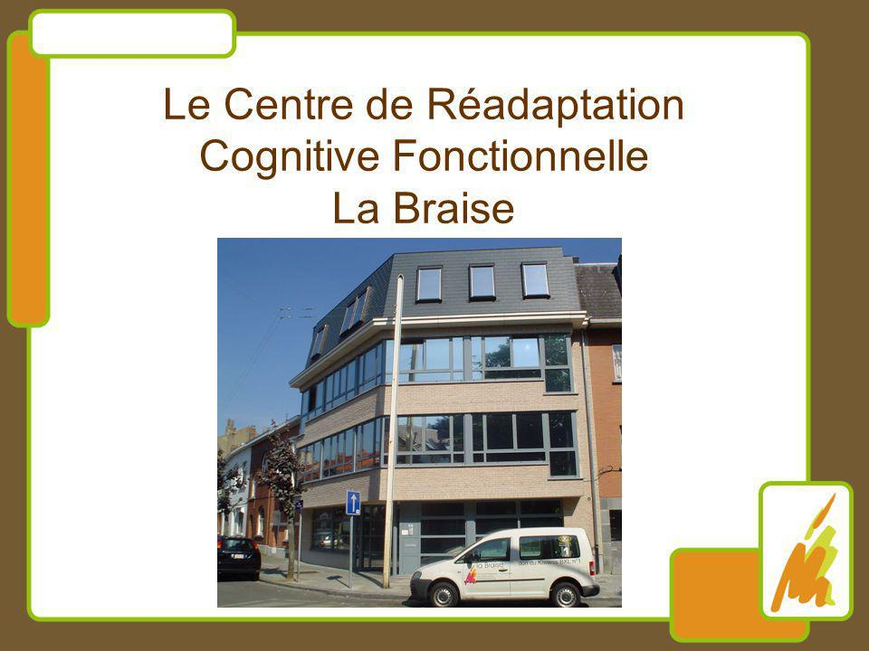 Le Centre de Réadaptation Cognitive Fonctionnelle La Braise