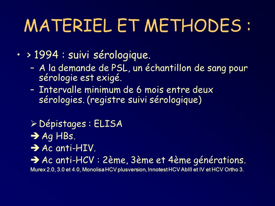 MATERIEL ET METHODES : > 1994 : suivi sérologique.