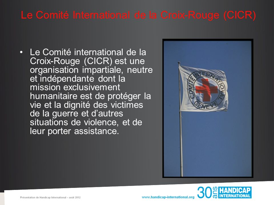 Le Comité International de la Croix-Rouge (CICR)