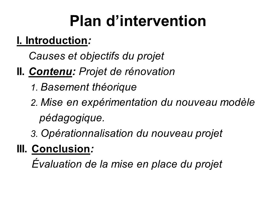 Plan d'intervention I. Introduction: Causes et objectifs du projet