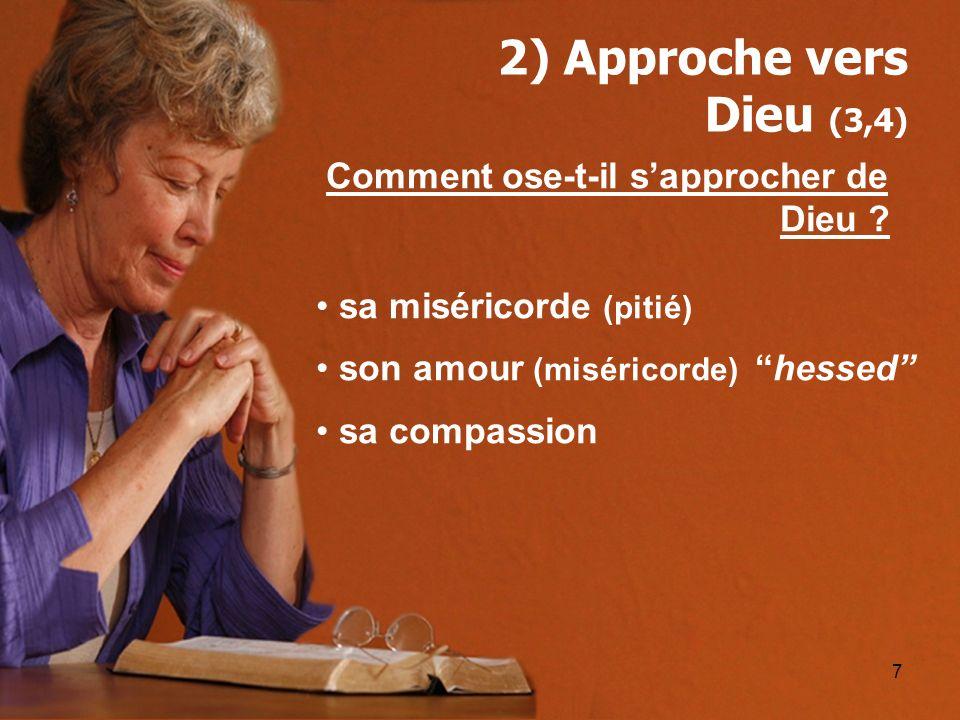 2) Approche vers Dieu (3,4) Comment ose-t-il s'approcher de Dieu