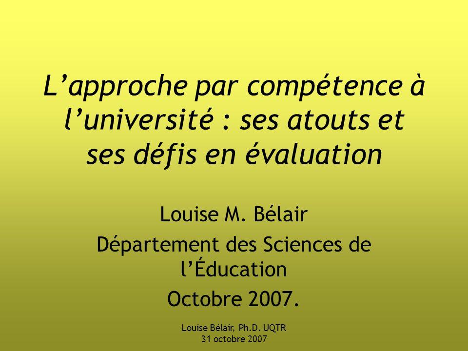 Louise M. Bélair Département des Sciences de l'Éducation Octobre 2007.