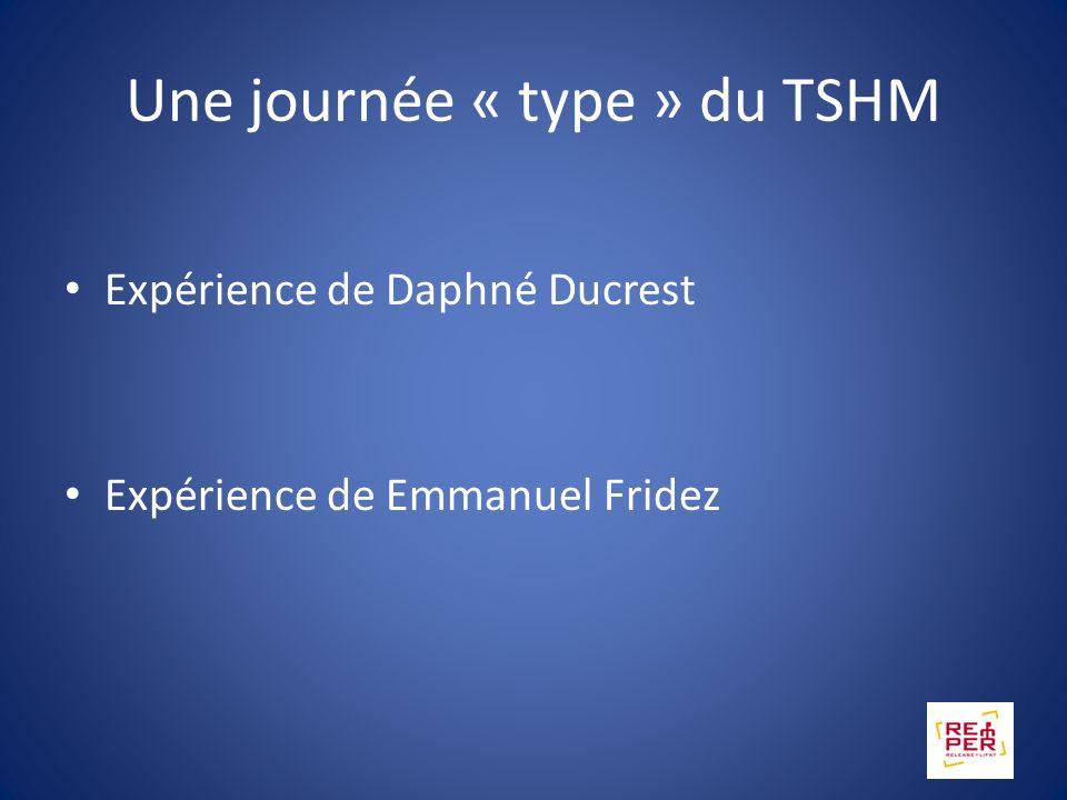 Une journée « type » du TSHM
