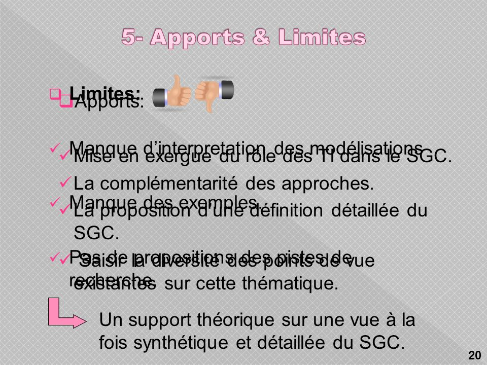 5- Apports & Limites Limites: Apports: