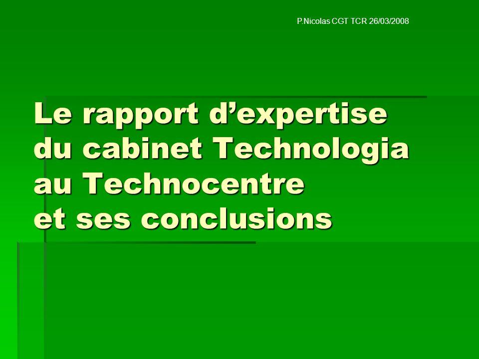 P.Nicolas CGT TCR 26/03/2008 Le rapport d'expertise du cabinet Technologia au Technocentre et ses conclusions.