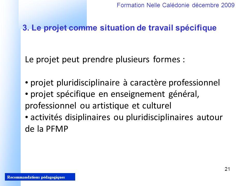 Le projet peut prendre plusieurs formes :