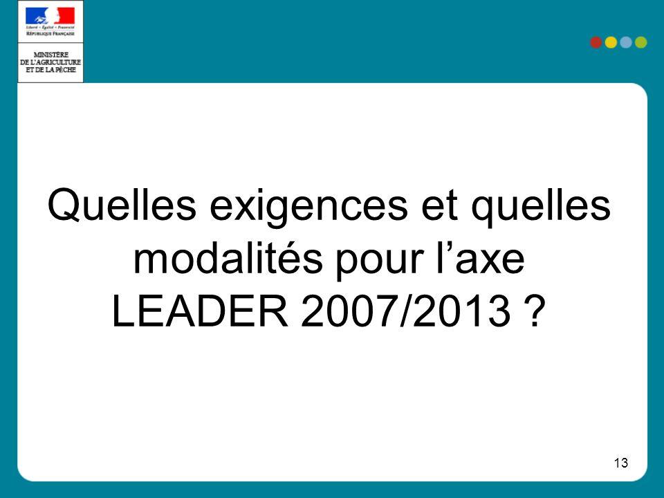 Quelles exigences et quelles modalités pour l'axe LEADER 2007/2013