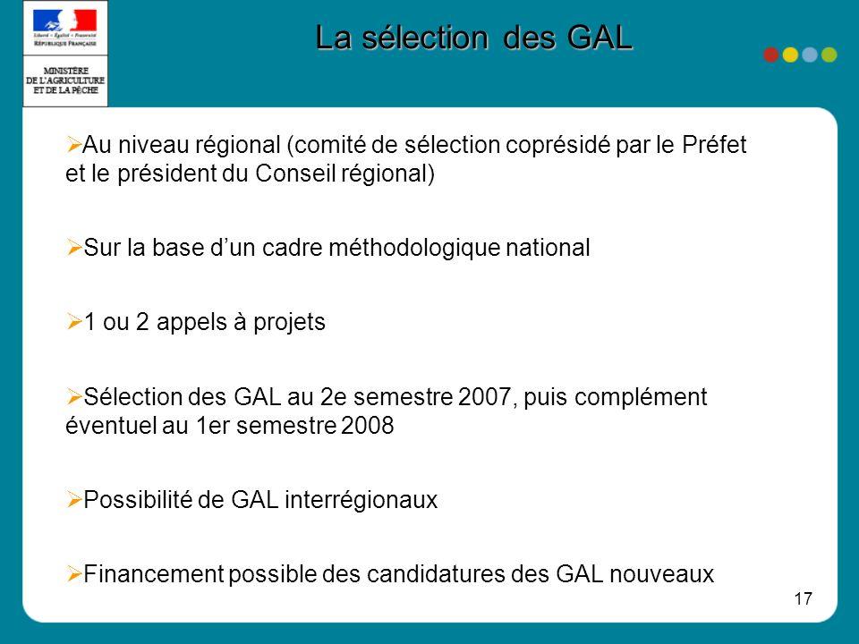 La sélection des GAL Au niveau régional (comité de sélection coprésidé par le Préfet et le président du Conseil régional)