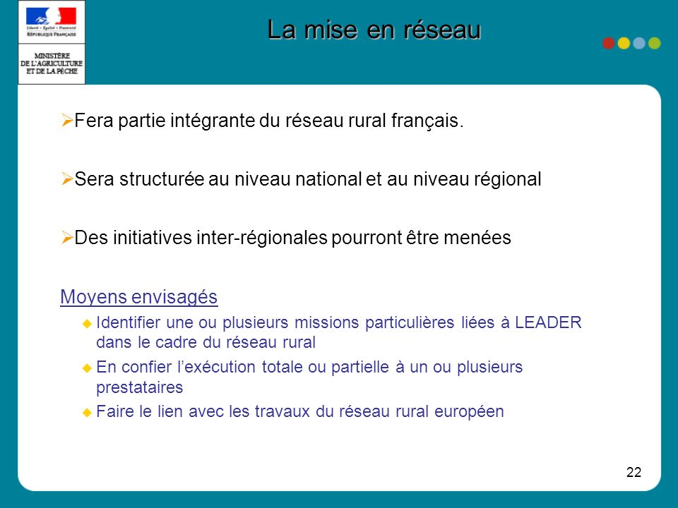 La mise en réseau Fera partie intégrante du réseau rural français.