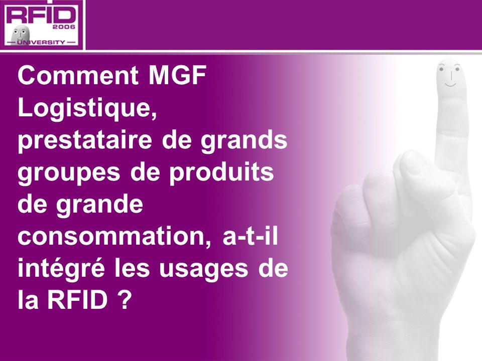Comment MGF Logistique, prestataire de grands groupes de produits de grande consommation, a-t-il intégré les usages de la RFID