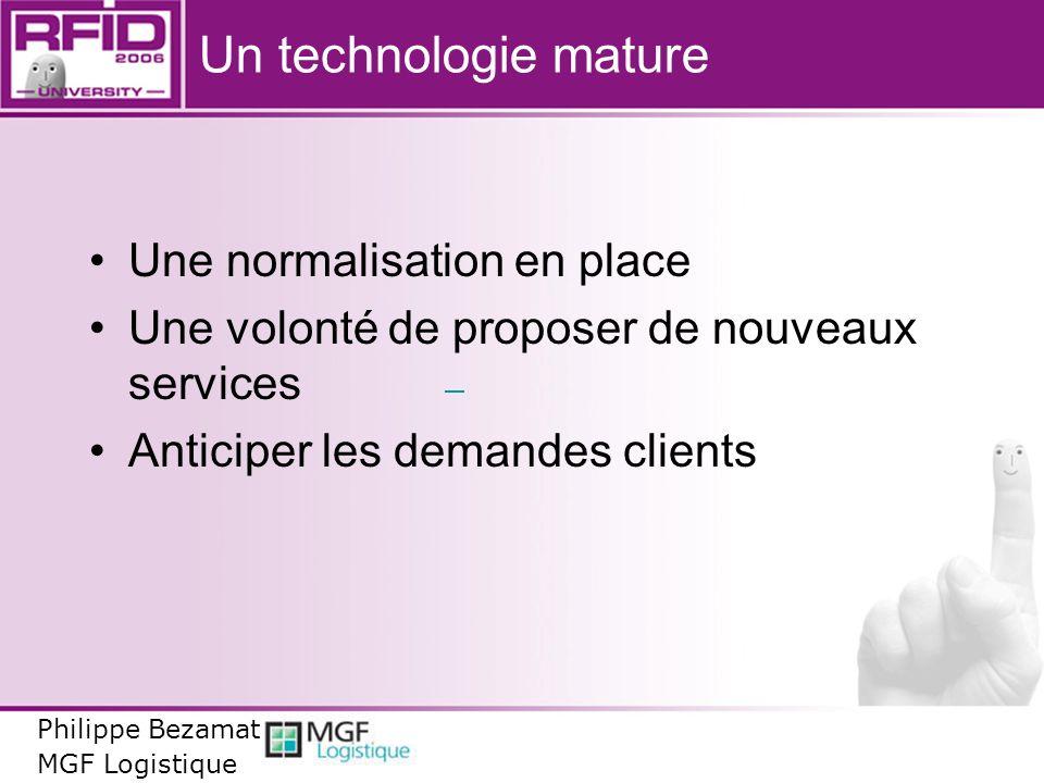 Un technologie mature Une normalisation en place