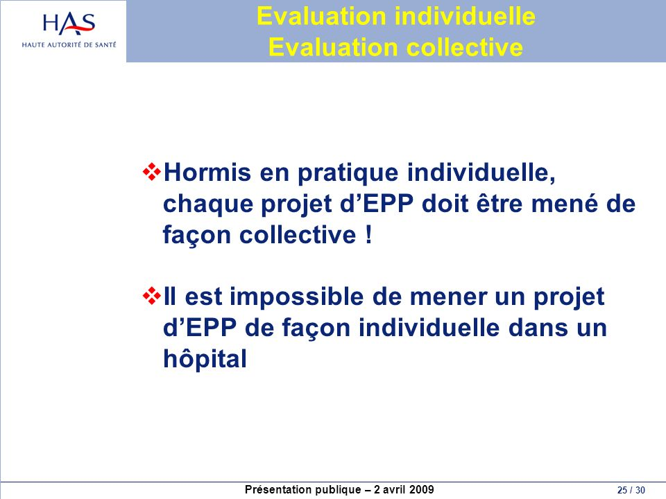 Evaluation individuelle Evaluation collective