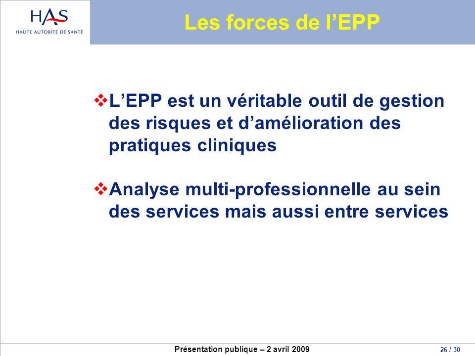 Les forces de l'EPP L'EPP est un véritable outil de gestion des risques et d'amélioration des pratiques cliniques.