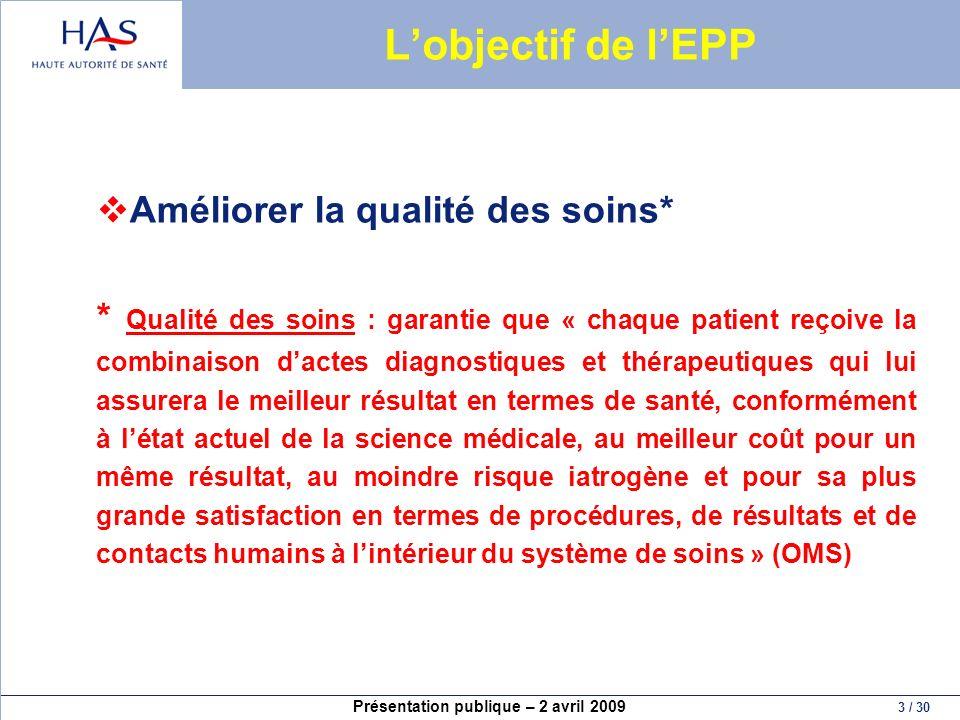 L'objectif de l'EPP Améliorer la qualité des soins*