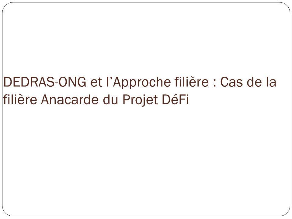 DEDRAS-ONG et l'Approche filière : Cas de la filière Anacarde du Projet DéFi