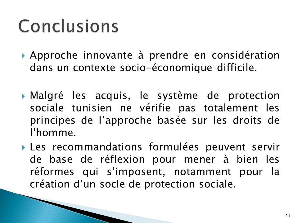 Conclusions Approche innovante à prendre en considération dans un contexte socio-économique difficile.