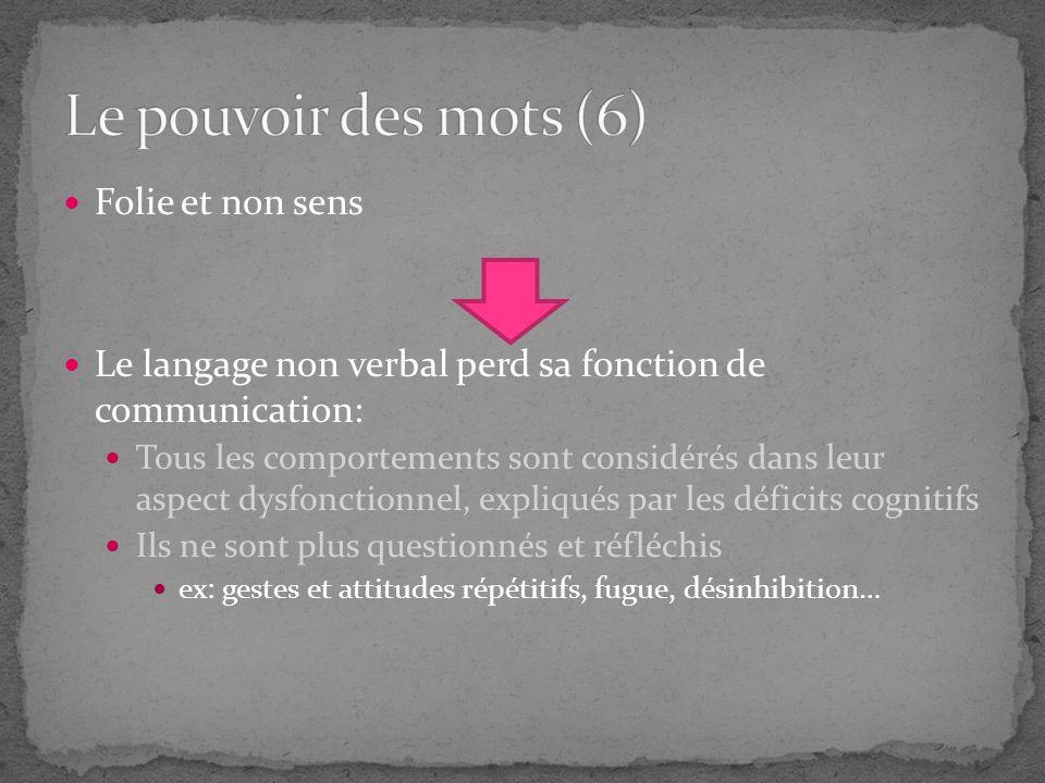 Le pouvoir des mots (6) Folie et non sens