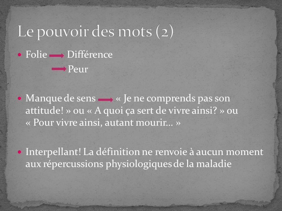 Le pouvoir des mots (2) Folie Différence Peur