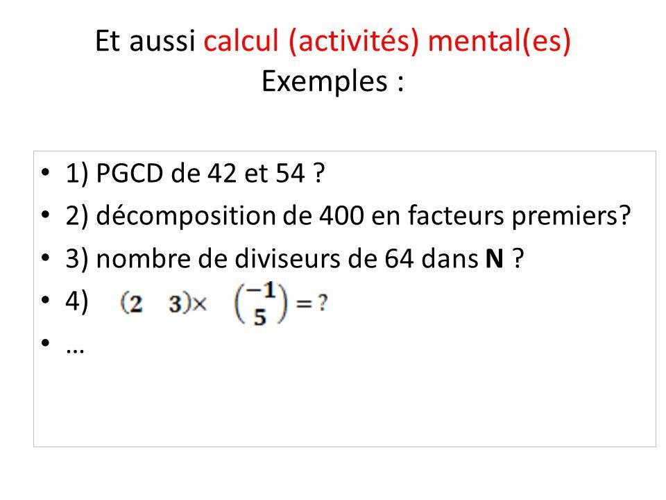 Et aussi calcul (activités) mental(es) Exemples :