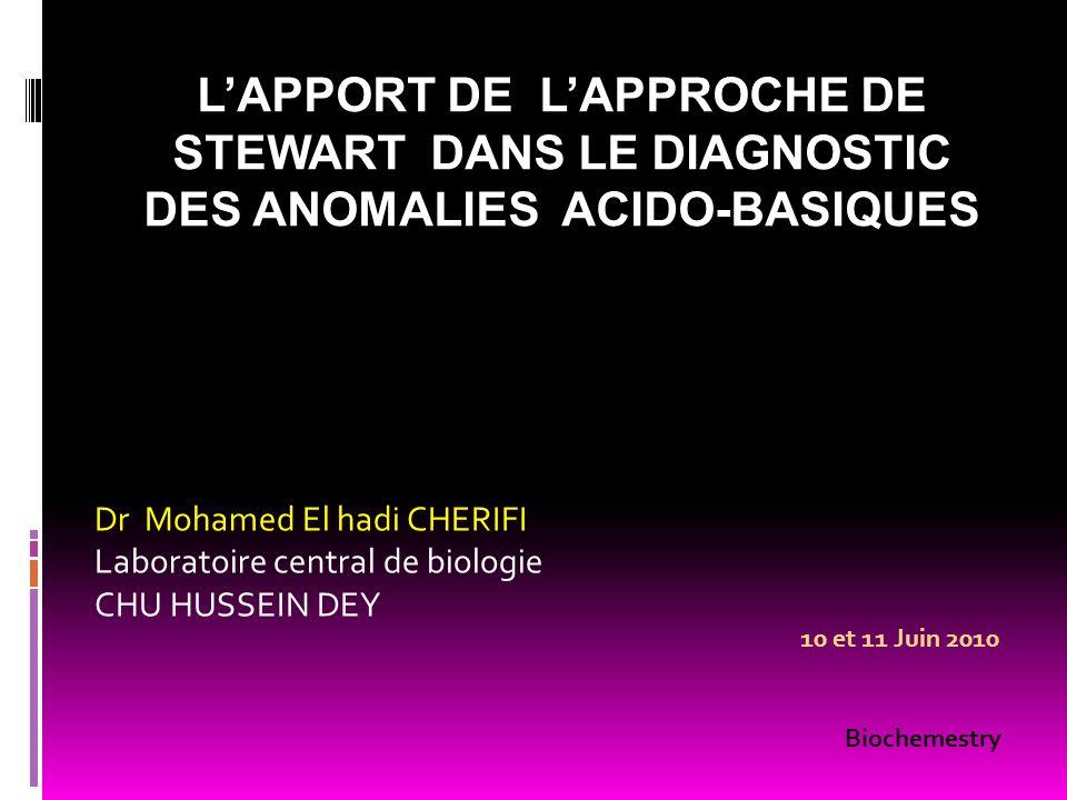 L'APPORT DE L'APPROCHE DE STEWART DANS LE DIAGNOSTIC DES ANOMALIES ACIDO-BASIQUES