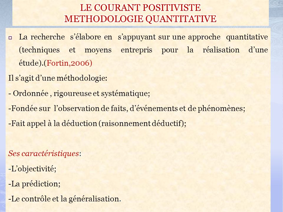 LE COURANT POSITIVISTE METHODOLOGIE QUANTITATIVE