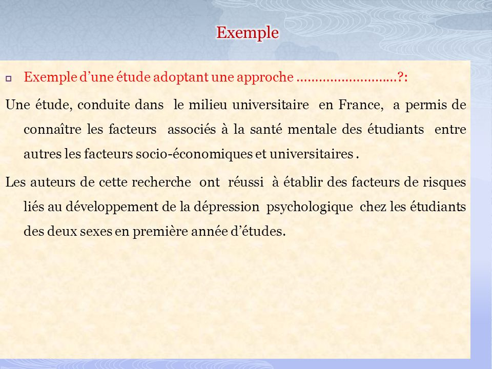 Exemple Exemple d'une étude adoptant une approche ……………………… :