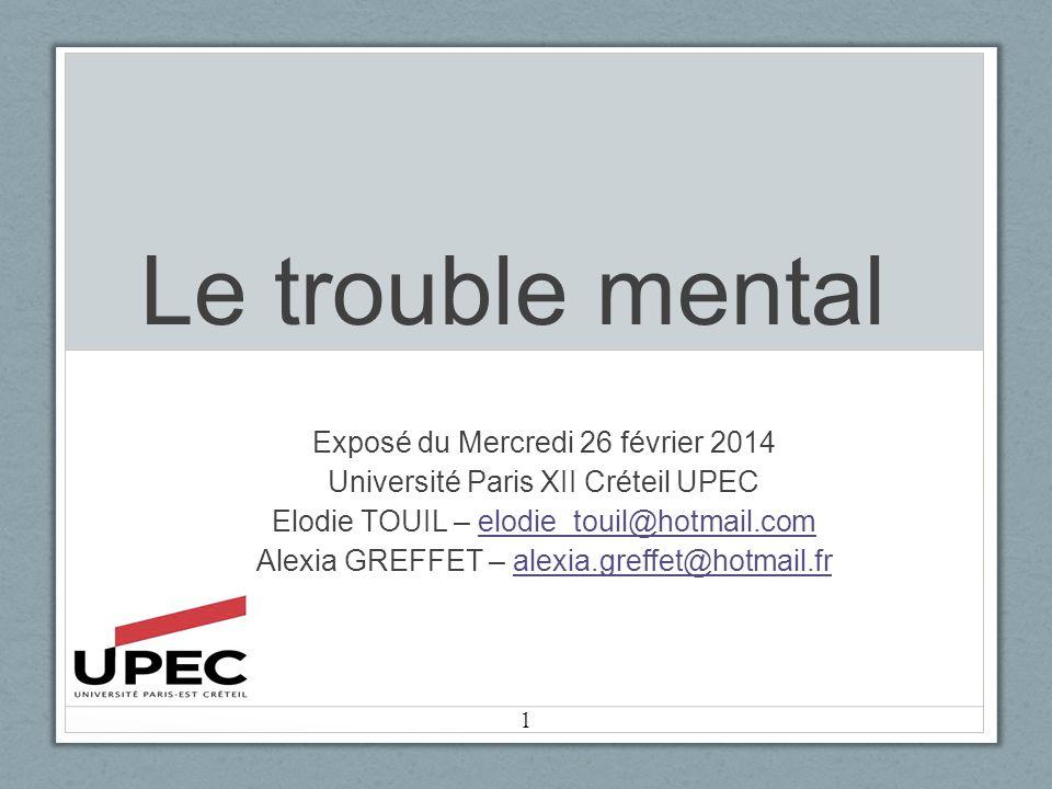 Le trouble mental Exposé du Mercredi 26 février 2014