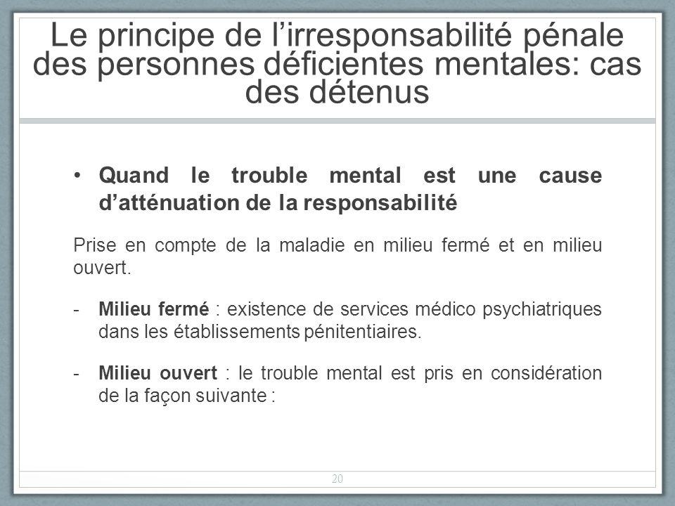 Le principe de l'irresponsabilité pénale des personnes déficientes mentales: cas des détenus