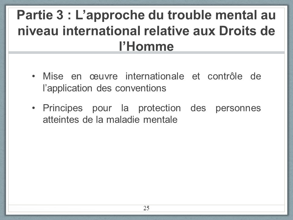 Partie 3 : L'approche du trouble mental au niveau international relative aux Droits de l'Homme