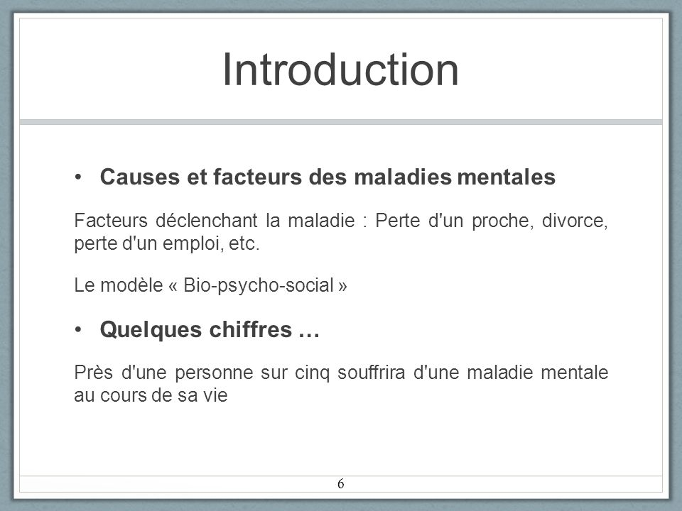 Introduction Causes et facteurs des maladies mentales