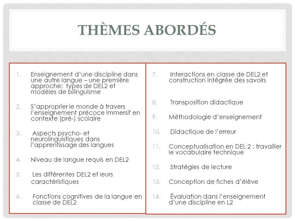 Thèmes abordés Enseignement d'une discipline dans une autre langue – une première approche: types de DEL2 et modèles de bilinguisme.