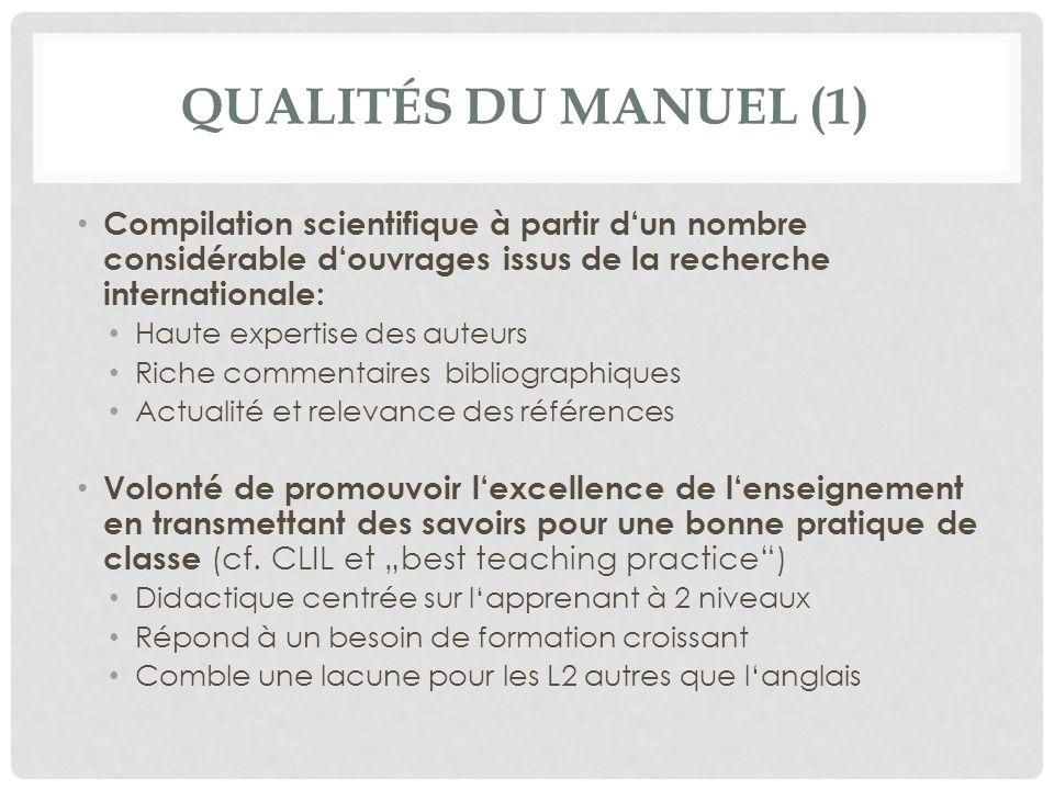 Qualités du manuel (1) Compilation scientifique à partir d'un nombre considérable d'ouvrages issus de la recherche internationale: