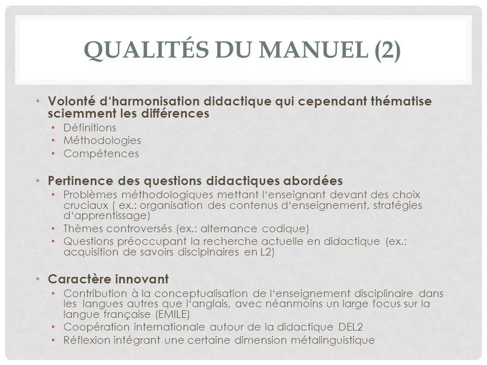 Qualités du manuel (2) Volonté d'harmonisation didactique qui cependant thématise sciemment les différences.