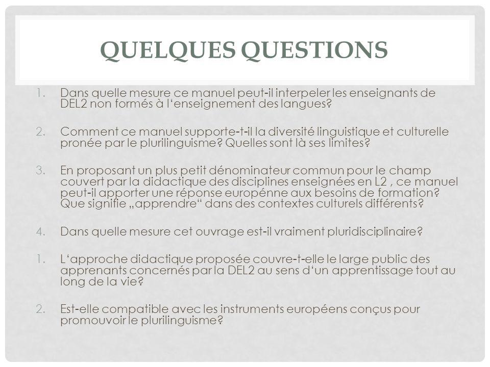 Quelques questions Dans quelle mesure ce manuel peut-il interpeler les enseignants de DEL2 non formés à l'enseignement des langues