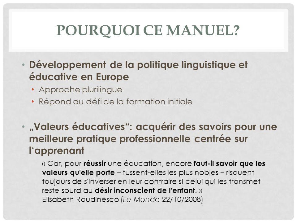 Pourquoi ce Manuel Développement de la politique linguistique et éducative en Europe. Approche plurilingue.